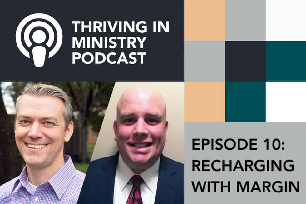 Episode 10 – Recharging With Margin
