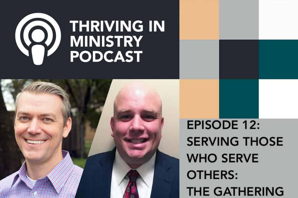 Episode 12 – Serving Those Who Serve Others: The Gathering