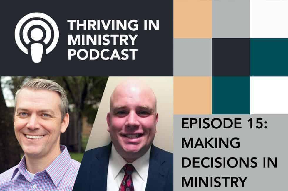 Episode 15 – Making Decisions​ – The Pastors Pathway