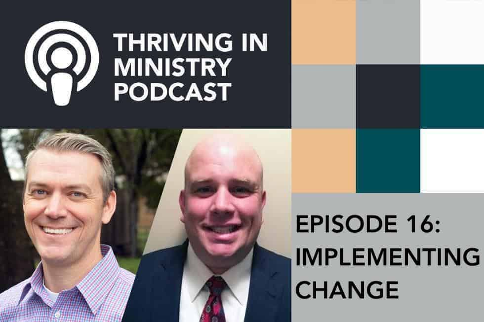Episode 16 – Implementing Change – The Pastors Pathway