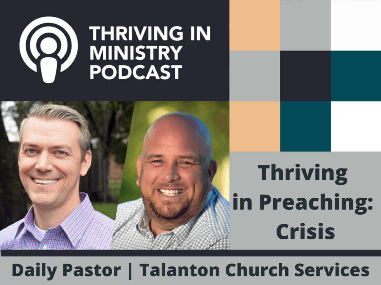 Episode – 28 Thriving​ in Preaching: Crisis