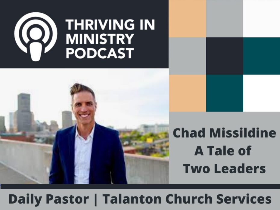 Season 2 Episode 43: Chad Missildine – A Tale of Two Leaders (Part 1)